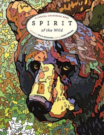 Spirit of the Wild: An Adult Colouring Book Based on the Wildlife of Erica Neumann with Poetry by Dawn Sprung